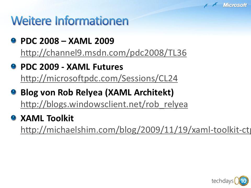PDC 2008 – XAML 2009 http://channel9.msdn.com/pdc2008/TL36 http://channel9.msdn.com/pdc2008/TL36 PDC 2009 - XAML Futures http://microsoftpdc.com/Sessi