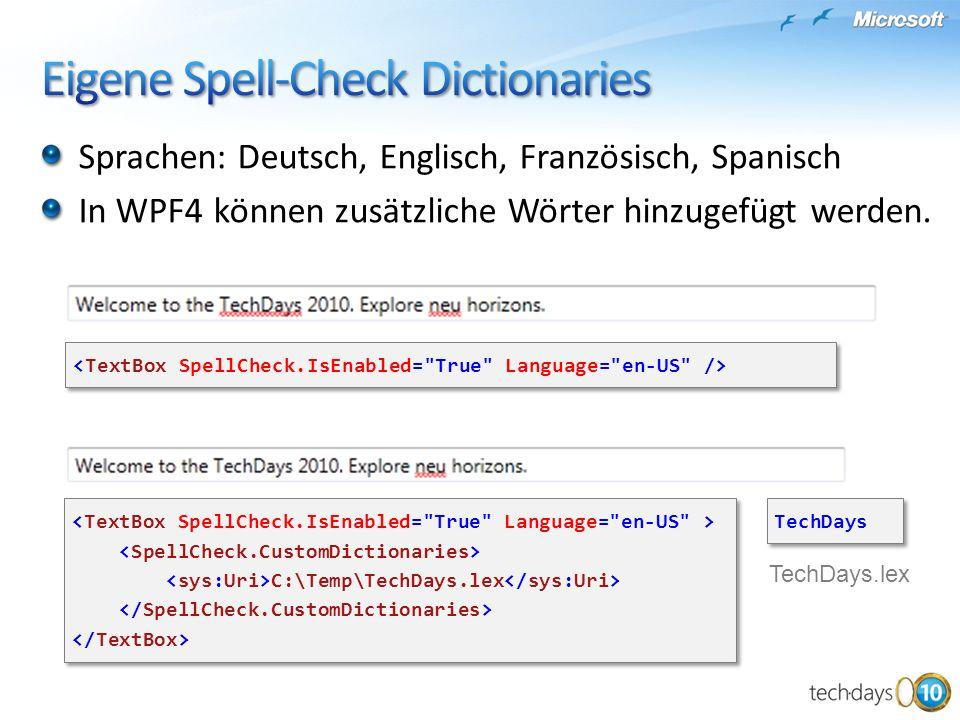 Sprachen: Deutsch, Englisch, Französisch, Spanisch In WPF4 können zusätzliche Wörter hinzugefügt werden. C:\Temp\TechDays.lex C:\Temp\TechDays.lex Tec
