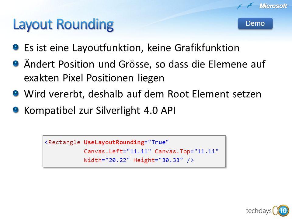 Es ist eine Layoutfunktion, keine Grafikfunktion Ändert Position und Grösse, so dass die Elemene auf exakten Pixel Positionen liegen Wird vererbt, des