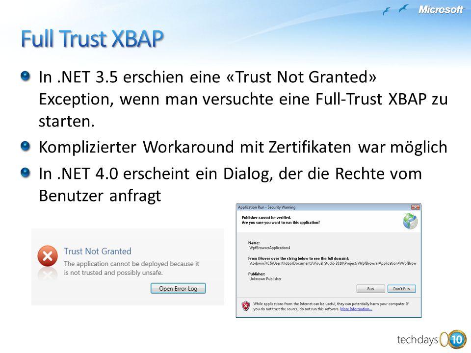 In.NET 3.5 erschien eine «Trust Not Granted» Exception, wenn man versuchte eine Full-Trust XBAP zu starten. Komplizierter Workaround mit Zertifikaten