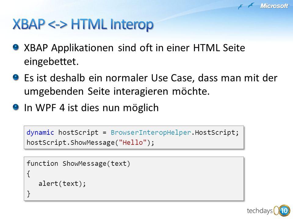 XBAP Applikationen sind oft in einer HTML Seite eingebettet. Es ist deshalb ein normaler Use Case, dass man mit der umgebenden Seite interagieren möch