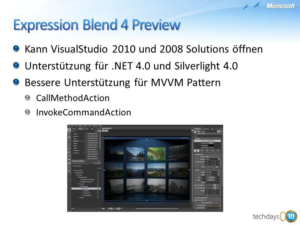 Kann VisualStudio 2010 und 2008 Solutions öffnen Unterstützung für.NET 4.0 und Silverlight 4.0 Bessere Unterstützung für MVVM Pattern CallMethodAction