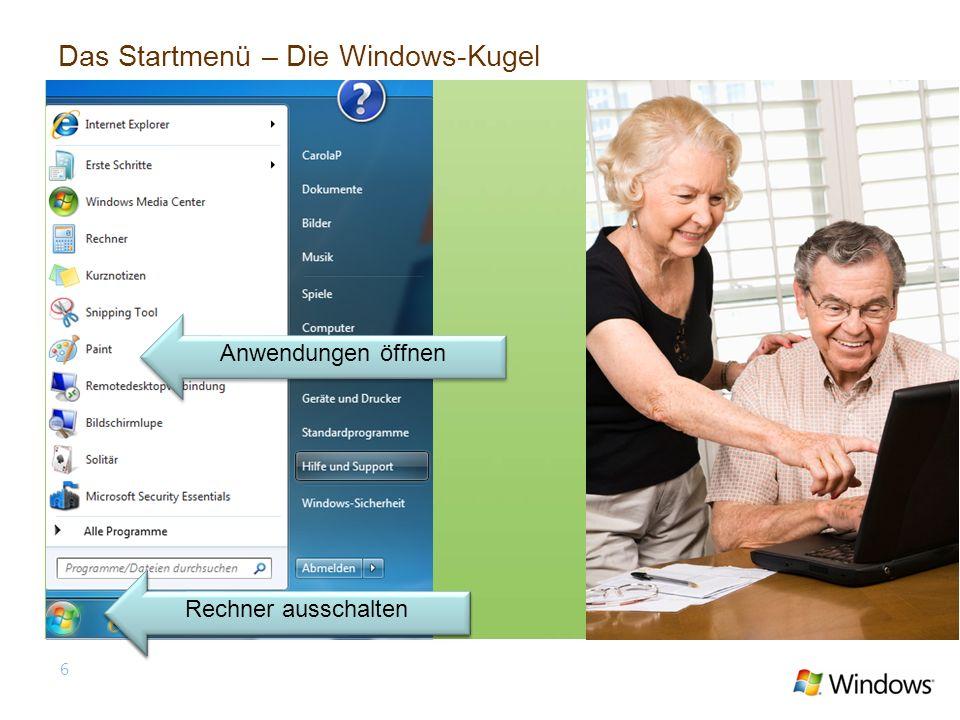 Das Startmenü – Die Windows-Kugel 6 Der Start-Button Anwendungen öffnen Rechner ausschalten