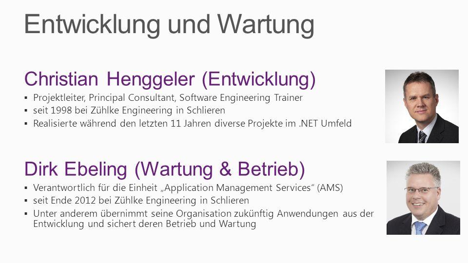 Entwicklung und Wartung Christian Henggeler (Entwicklung) Projektleiter, Principal Consultant, Software Engineering Trainer seit 1998 bei Zühlke Engin
