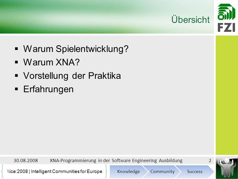 \\ice:2008 | Intelligent Communities for Europe Screenshot (First Course) 30.08.200813XNA-Programmierung in der Software Engineering Ausbildung