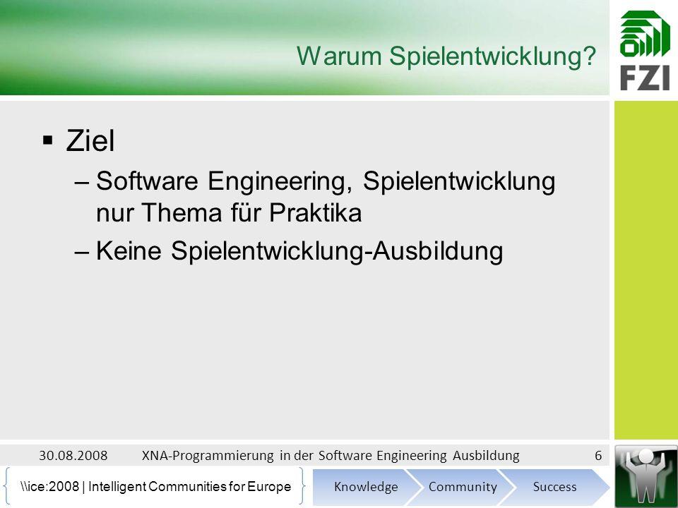 \\ice:2008 | Intelligent Communities for Europe XNA.NET Framework zur Spielentwicklung Hobby-Programmierer –Professionals.