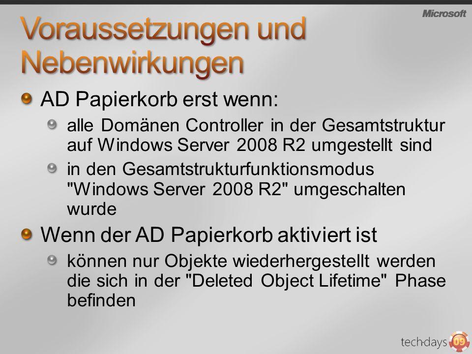 AD Papierkorb erst wenn: alle Domänen Controller in der Gesamtstruktur auf Windows Server 2008 R2 umgestellt sind in den Gesamtstrukturfunktionsmodus