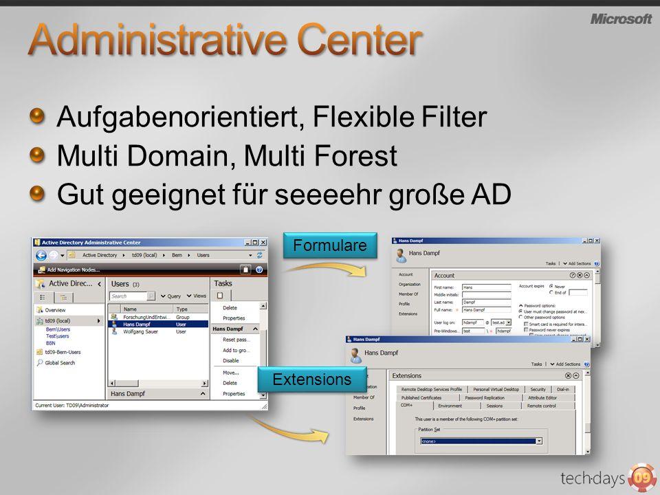 Aufgabenorientiert, Flexible Filter Multi Domain, Multi Forest Gut geeignet für seeeehr große AD Formulare Extensions