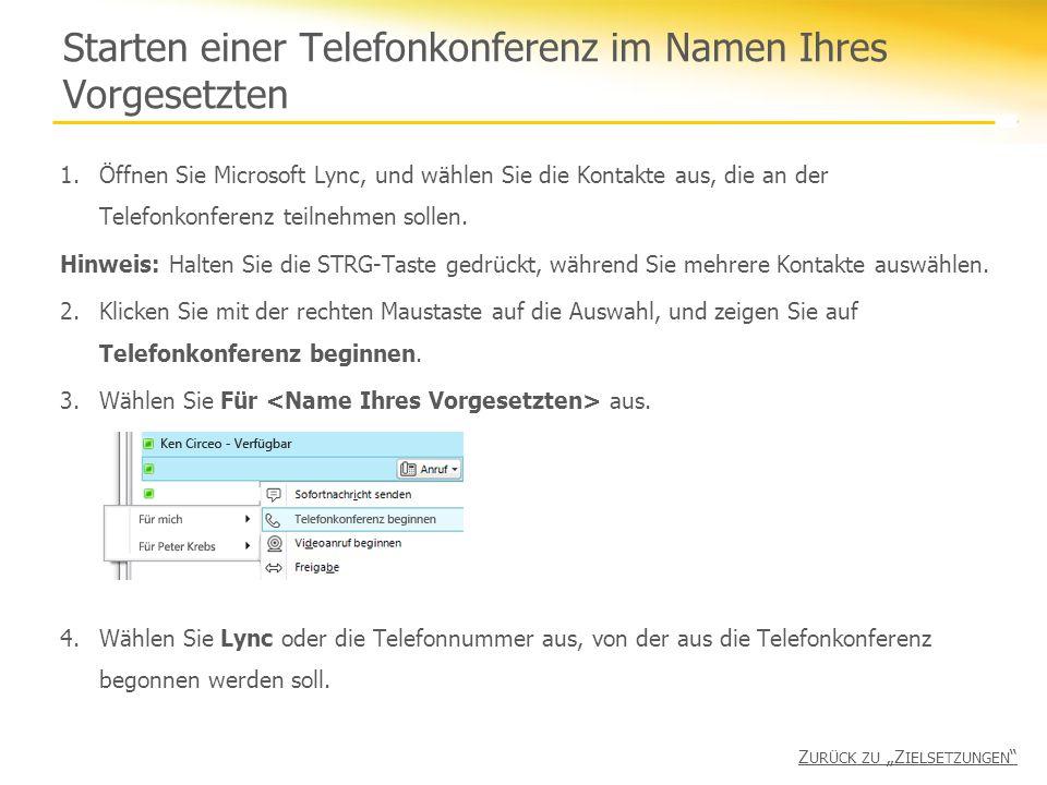 1.Öffnen Sie Microsoft Lync, und wählen Sie die Kontakte aus, die an der Telefonkonferenz teilnehmen sollen. Hinweis: Halten Sie die STRG-Taste gedrüc