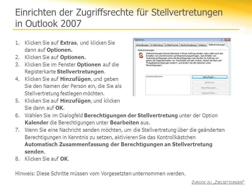 Einrichten der Zugriffsrechte für Stellvertretungen in Outlook 2007 1.Klicken Sie auf Extras, und klicken Sie dann auf Optionen. 2.Klicken Sie auf Opt
