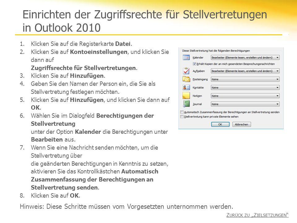Einrichten der Zugriffsrechte für Stellvertretungen in Outlook 2010 1.Klicken Sie auf die Registerkarte Datei. 2.Klicken Sie auf Kontoeinstellungen, u