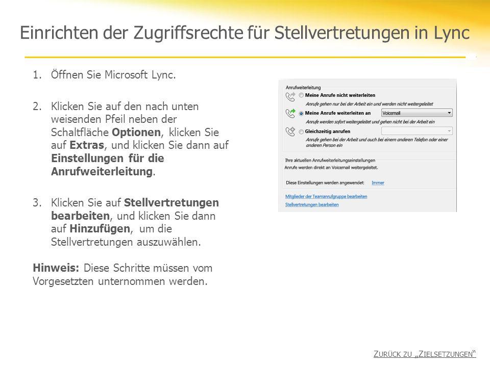 Einrichten der Zugriffsrechte für Stellvertretungen in Lync 1.Öffnen Sie Microsoft Lync. 2.Klicken Sie auf den nach unten weisenden Pfeil neben der Sc