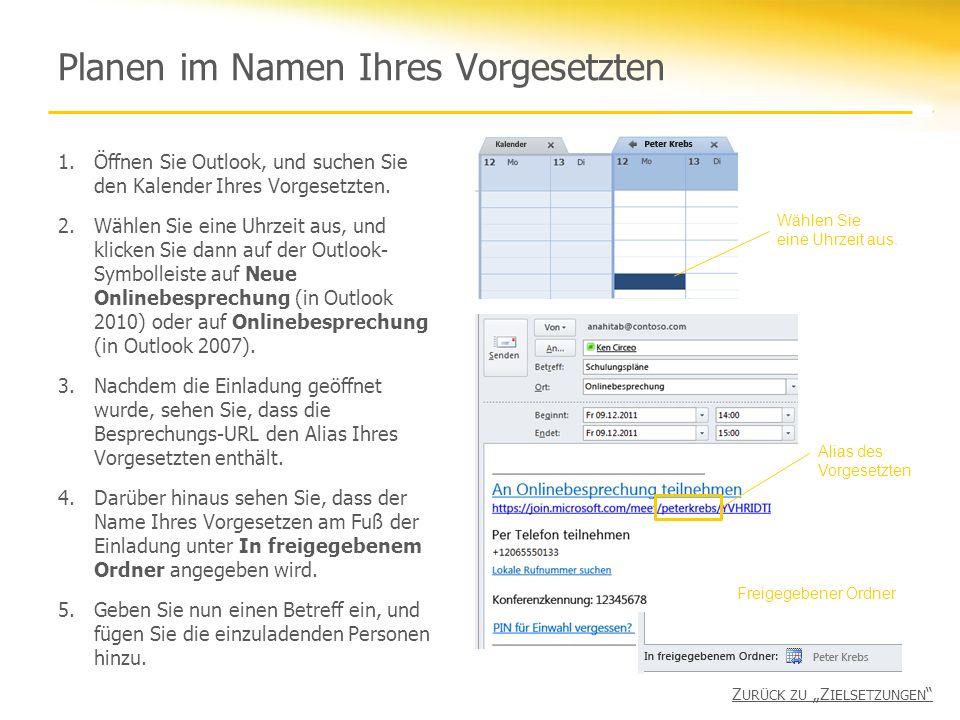 Planen im Namen Ihres Vorgesetzten 1.Öffnen Sie Outlook, und suchen Sie den Kalender Ihres Vorgesetzten. 2.Wählen Sie eine Uhrzeit aus, und klicken Si