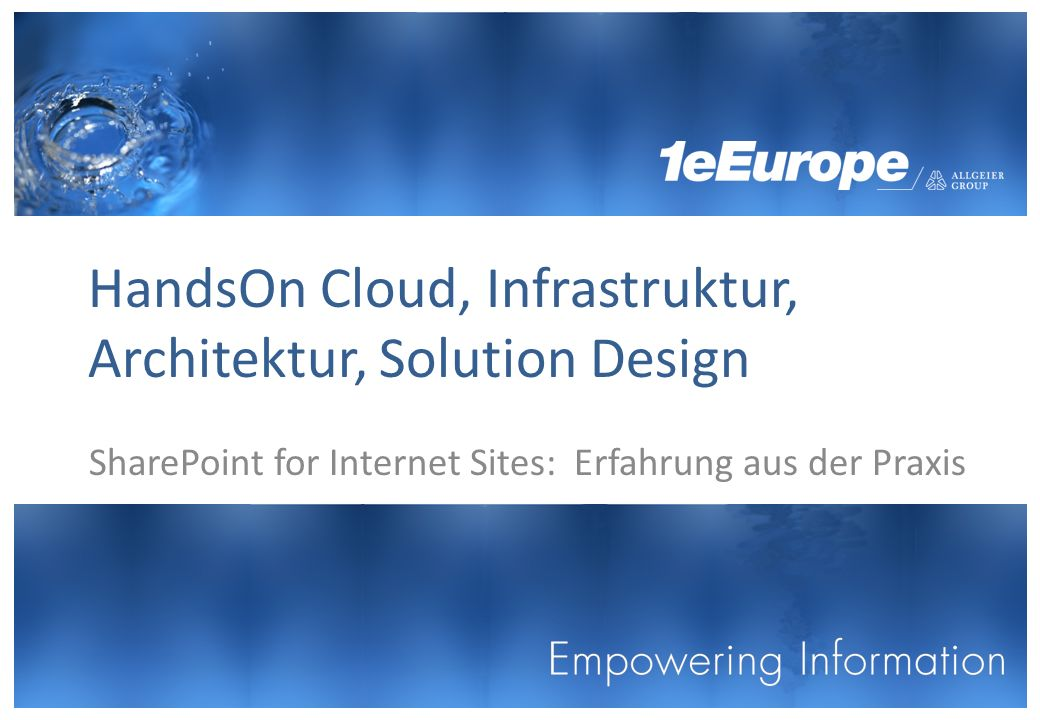 HandsOn Cloud, Infrastruktur, Architektur, Solution Design SharePoint for Internet Sites: Erfahrung aus der Praxis