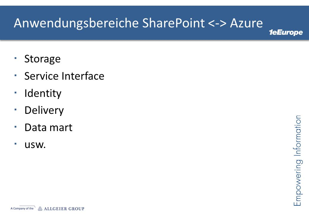 Anwendungsbereiche SharePoint Azure Storage Service Interface Identity Delivery Data mart usw.
