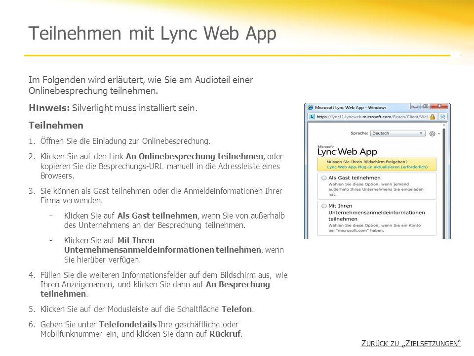Teilnehmen mit Lync Web App Im Folgenden wird erläutert, wie Sie am Audioteil einer Onlinebesprechung teilnehmen. Hinweis: Silverlight muss installier