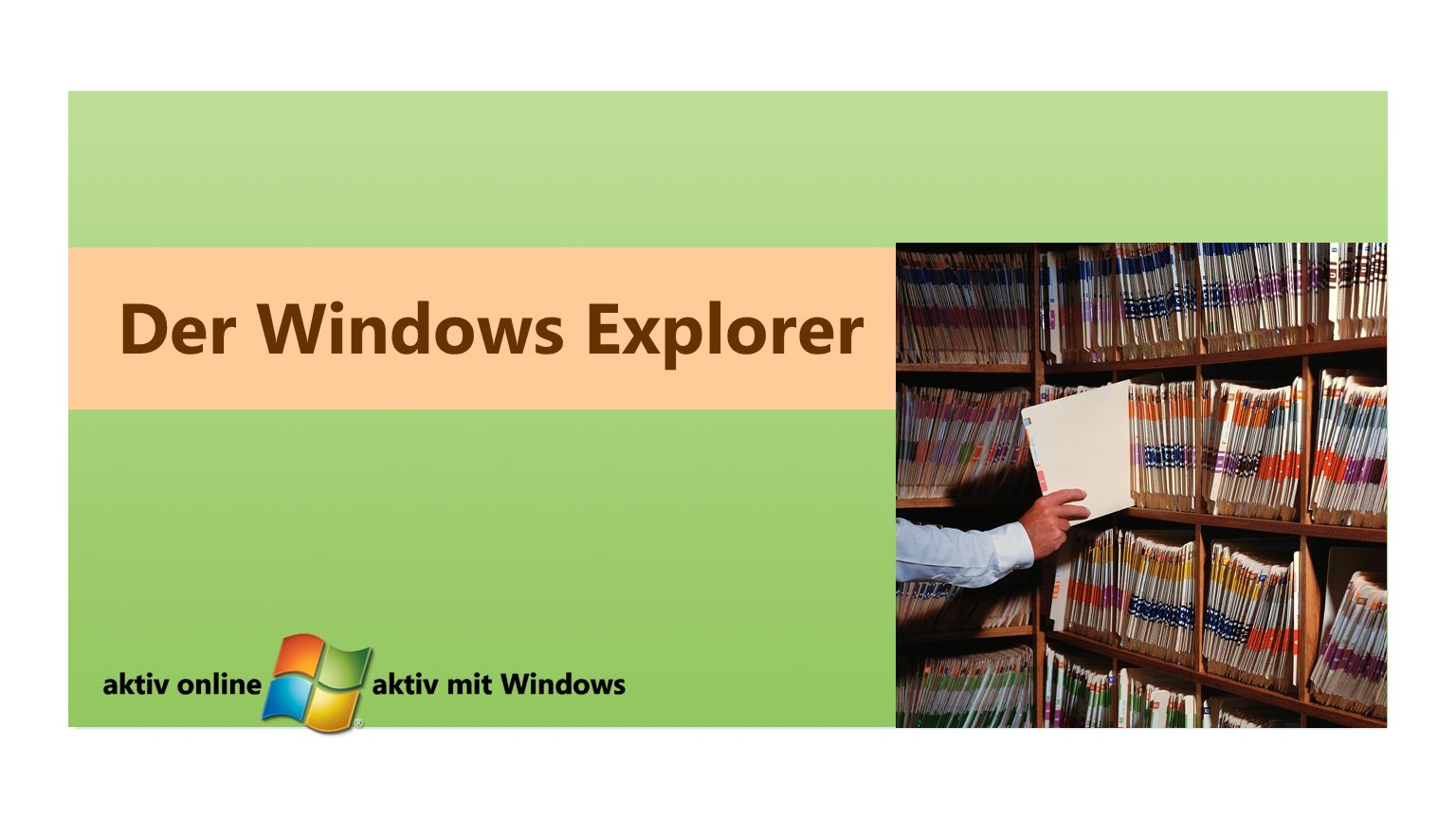 Der Windows Explorer