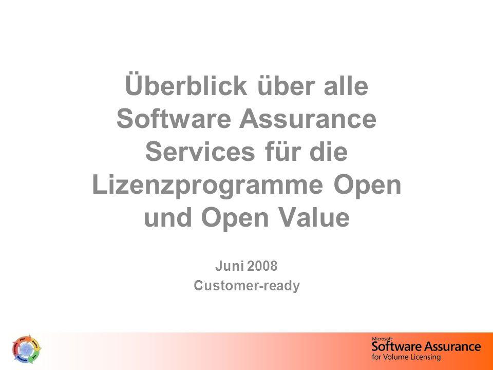 Überblick über alle Software Assurance Services für die Lizenzprogramme Open und Open Value Juni 2008 Customer-ready