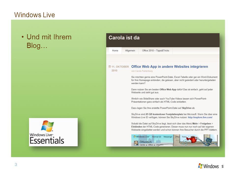 3 Windows Live 3 Und mit Ihrem Blog…