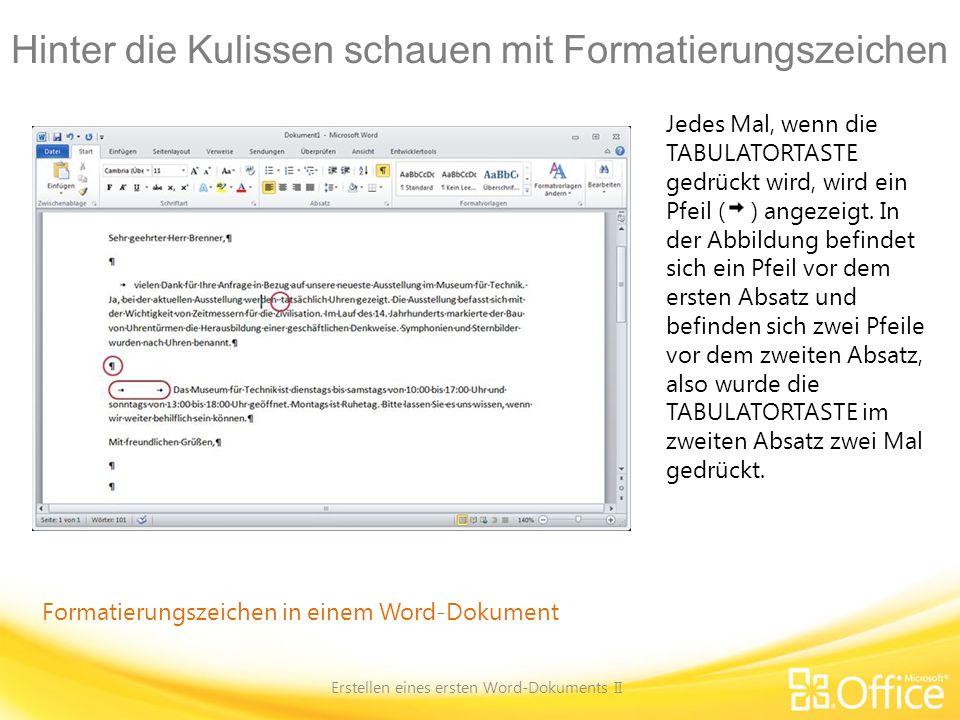 Hinter die Kulissen schauen mit Formatierungszeichen Erstellen eines ersten Word-Dokuments II Formatierungszeichen in einem Word-Dokument Jedes Mal, w
