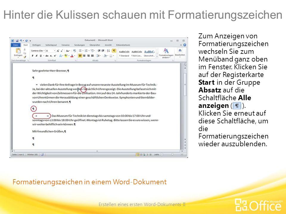 Hinter die Kulissen schauen mit Formatierungszeichen Erstellen eines ersten Word-Dokuments II Formatierungszeichen in einem Word-Dokument Zum Anzeigen