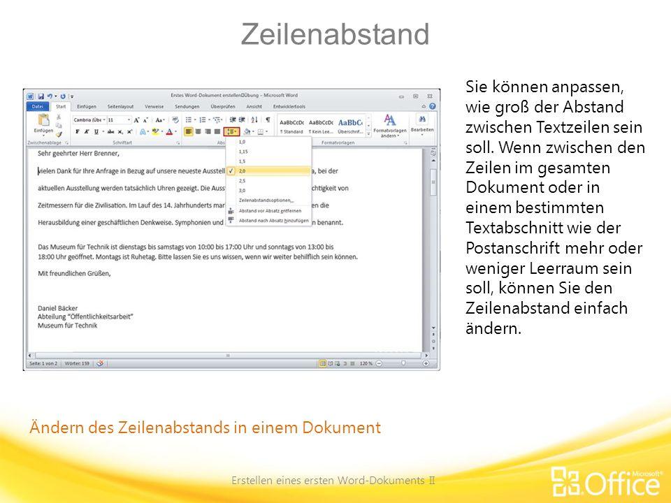 Zeilenabstand Erstellen eines ersten Word-Dokuments II Ändern des Zeilenabstands in einem Dokument Sie können anpassen, wie groß der Abstand zwischen