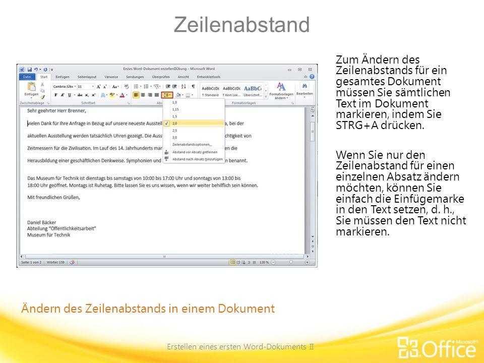 Zeilenabstand Erstellen eines ersten Word-Dokuments II Ändern des Zeilenabstands in einem Dokument Zum Ändern des Zeilenabstands für ein gesamtes Doku