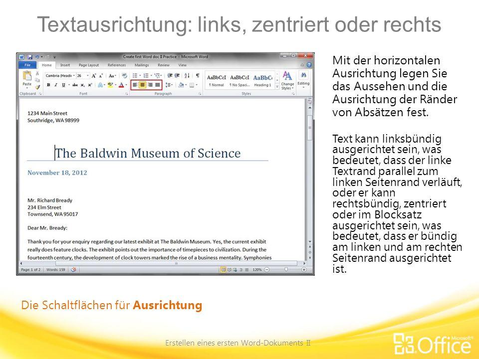 Textausrichtung: links, zentriert oder rechts Erstellen eines ersten Word-Dokuments II Die Schaltflächen für Ausrichtung Mit der horizontalen Ausricht