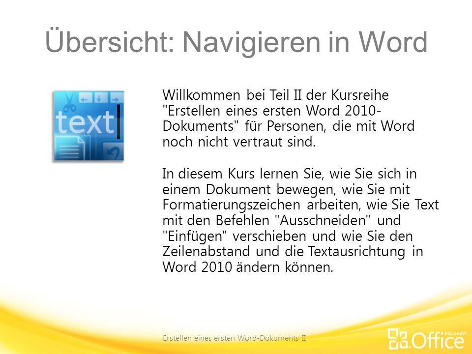 Übersicht: Navigieren in Word Erstellen eines ersten Word-Dokuments II Willkommen bei Teil II der Kursreihe