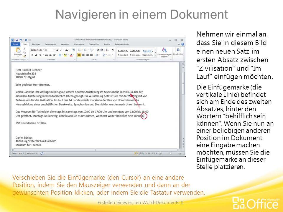 Navigieren in einem Dokument Erstellen eines ersten Word-Dokuments II Verschieben Sie die Einfügemarke (den Cursor) an eine andere Position, indem Sie