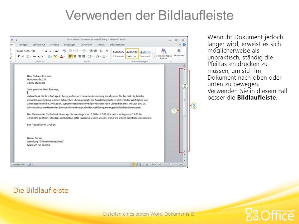 Verwenden der Bildlaufleiste Erstellen eines ersten Word-Dokuments II Die Bildlaufleiste Wenn Ihr Dokument jedoch länger wird, erweist es sich möglich
