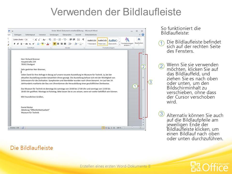 Verwenden der Bildlaufleiste Erstellen eines ersten Word-Dokuments II So funktioniert die Bildlaufleiste: Die Bildlaufleiste befindet sich auf der rec