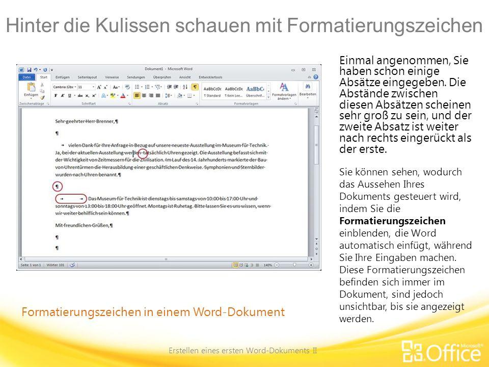 Hinter die Kulissen schauen mit Formatierungszeichen Erstellen eines ersten Word-Dokuments II Formatierungszeichen in einem Word-Dokument Einmal angen