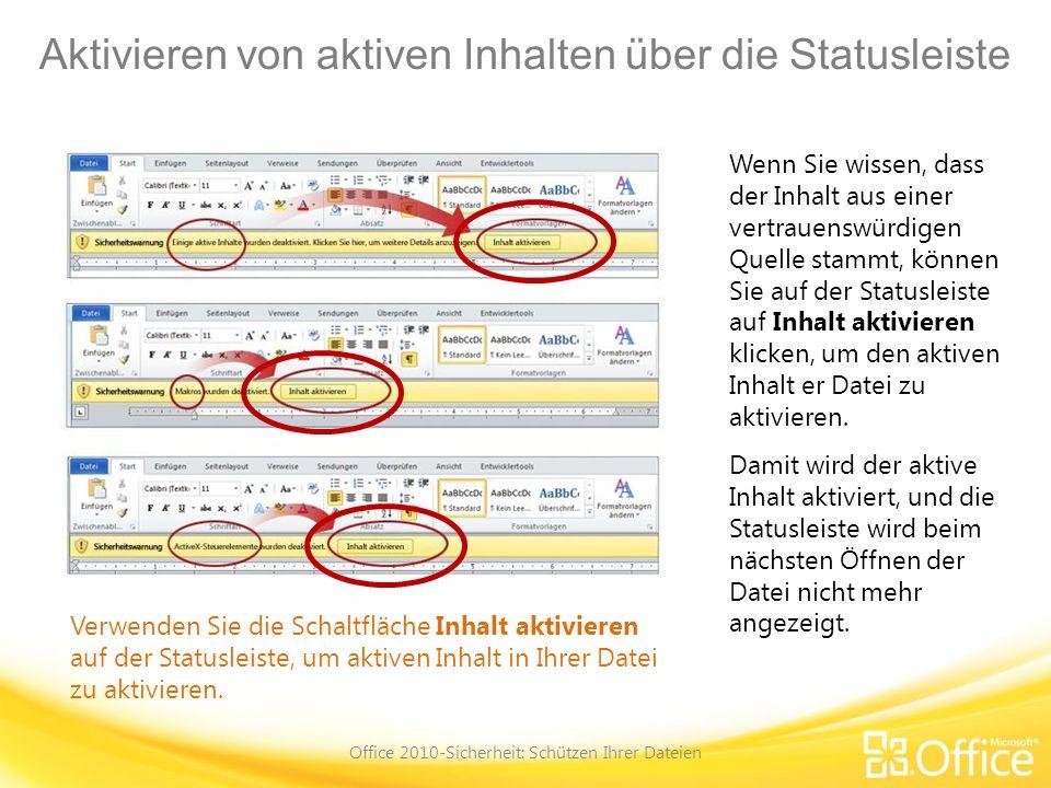 Aktivieren von aktiven Inhalten über die Statusleiste Office 2010-Sicherheit: Schützen Ihrer Dateien Verwenden Sie die Schaltfläche Inhalt aktivieren