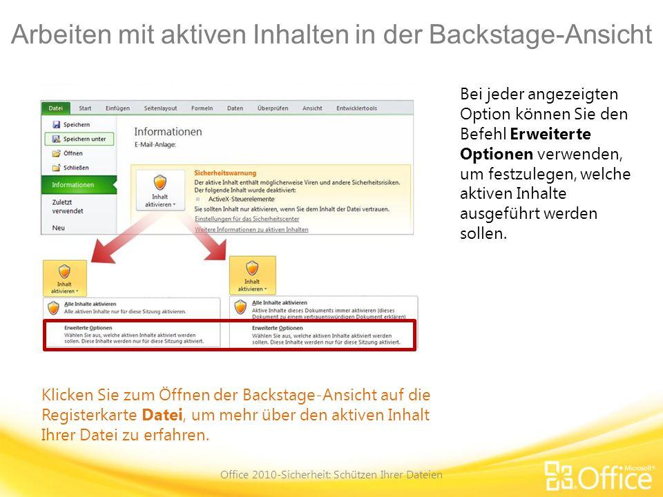 Arbeiten mit aktiven Inhalten in der Backstage-Ansicht Office 2010-Sicherheit: Schützen Ihrer Dateien Klicken Sie zum Öffnen der Backstage-Ansicht auf