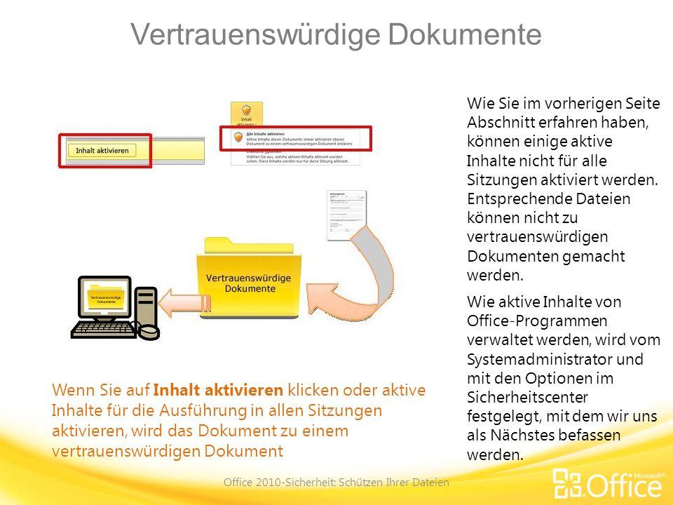 Vertrauenswürdige Dokumente Office 2010-Sicherheit: Schützen Ihrer Dateien Wenn Sie auf Inhalt aktivieren klicken oder aktive Inhalte für die Ausführu