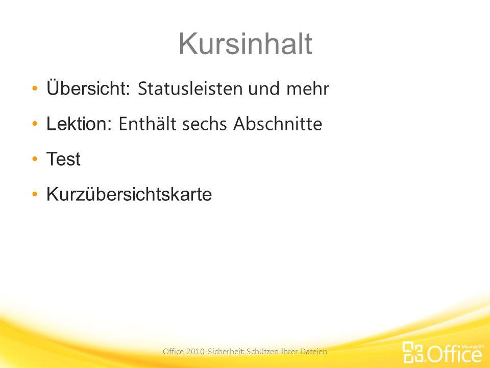 Kurzübersichtskarte Eine Zusammenfassung der in diesem Kurs behandelten Aufgaben finden Sie auf der Kurzübersichtskarte.Kurzübersichtskarte Office 2010-Sicherheit: Schützen Ihrer Dateien