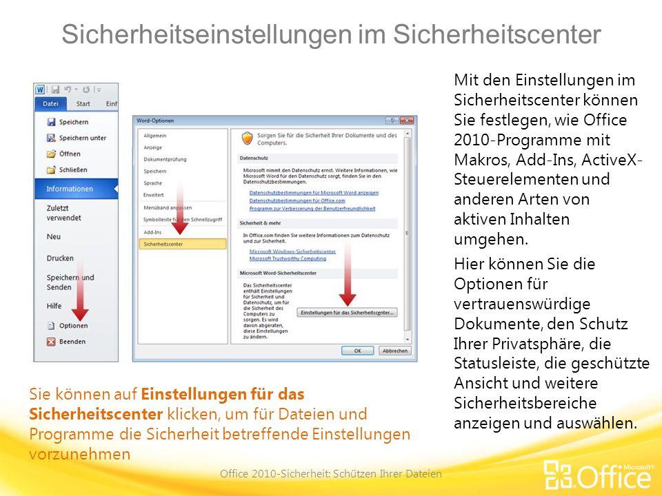 Sicherheitseinstellungen im Sicherheitscenter Office 2010-Sicherheit: Schützen Ihrer Dateien Sie können auf Einstellungen für das Sicherheitscenter kl