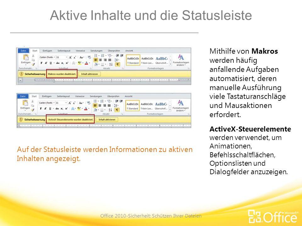 Testfrage 2 Office 2010-Sicherheit: Schützen Ihrer Dateien USB-Anschlüsse gehören nicht zu den aktiven Inhalten.