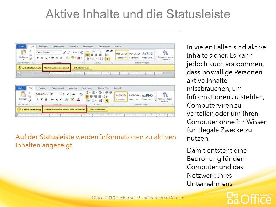 Aktive Inhalte und die Statusleiste Office 2010-Sicherheit: Schützen Ihrer Dateien Auf der Statusleiste werden Informationen zu aktiven Inhalten angezeigt.