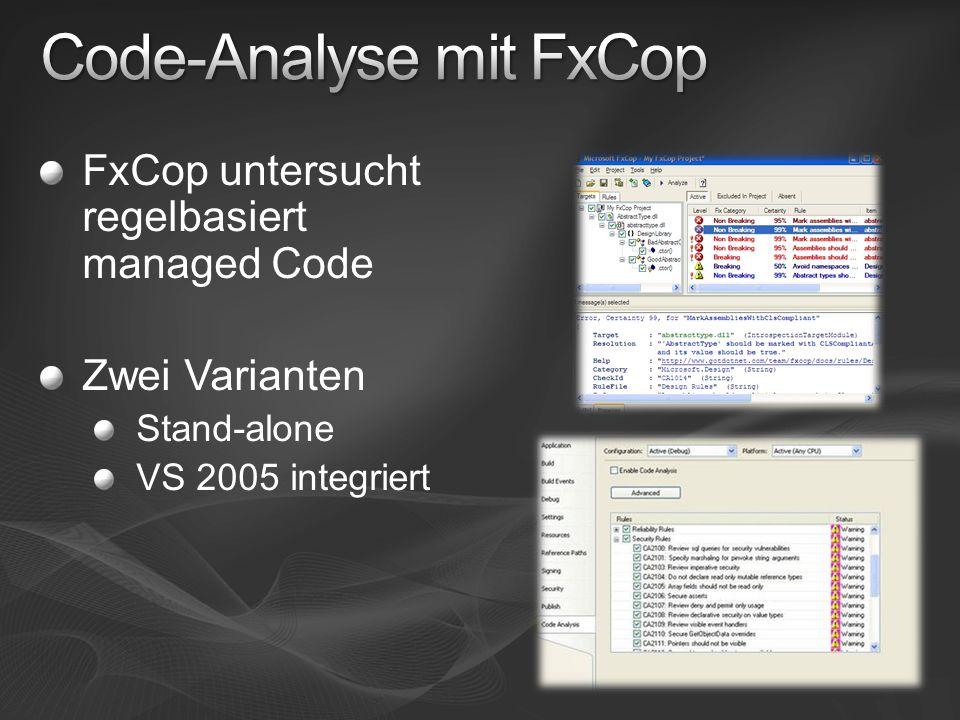 FxCop untersucht regelbasiert managed Code Zwei Varianten Stand-alone VS 2005 integriert