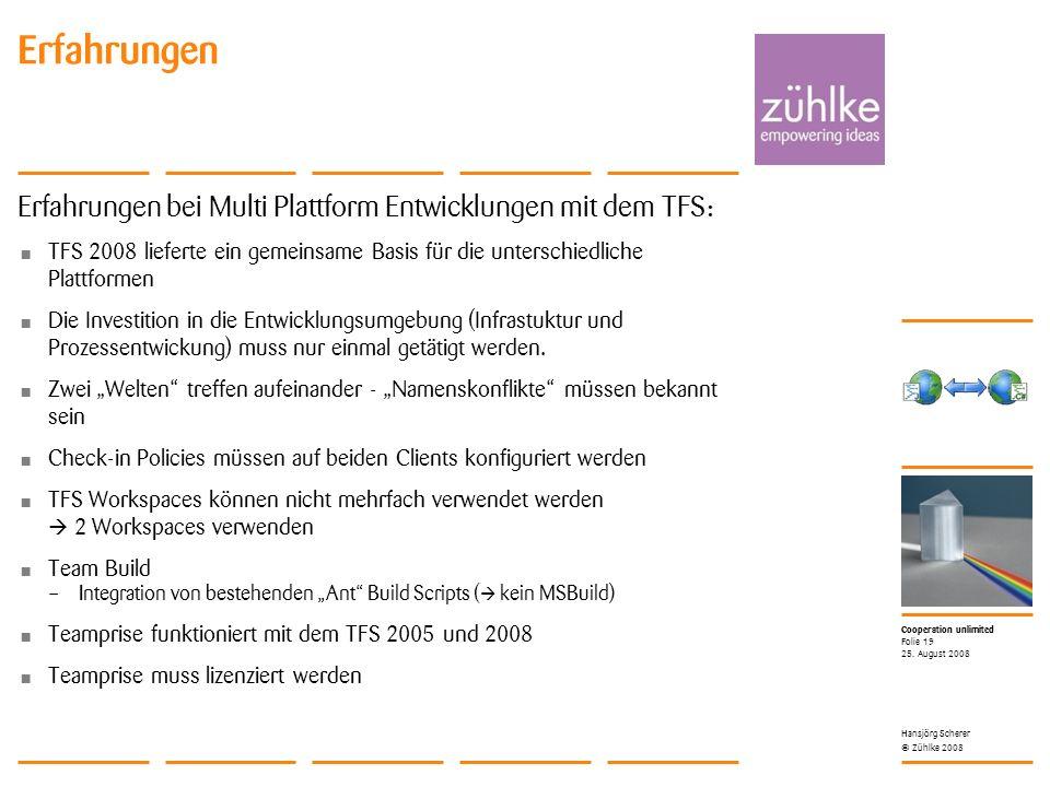 Cooperation unlimited © Zühlke 2008 Erfahrungen 25.