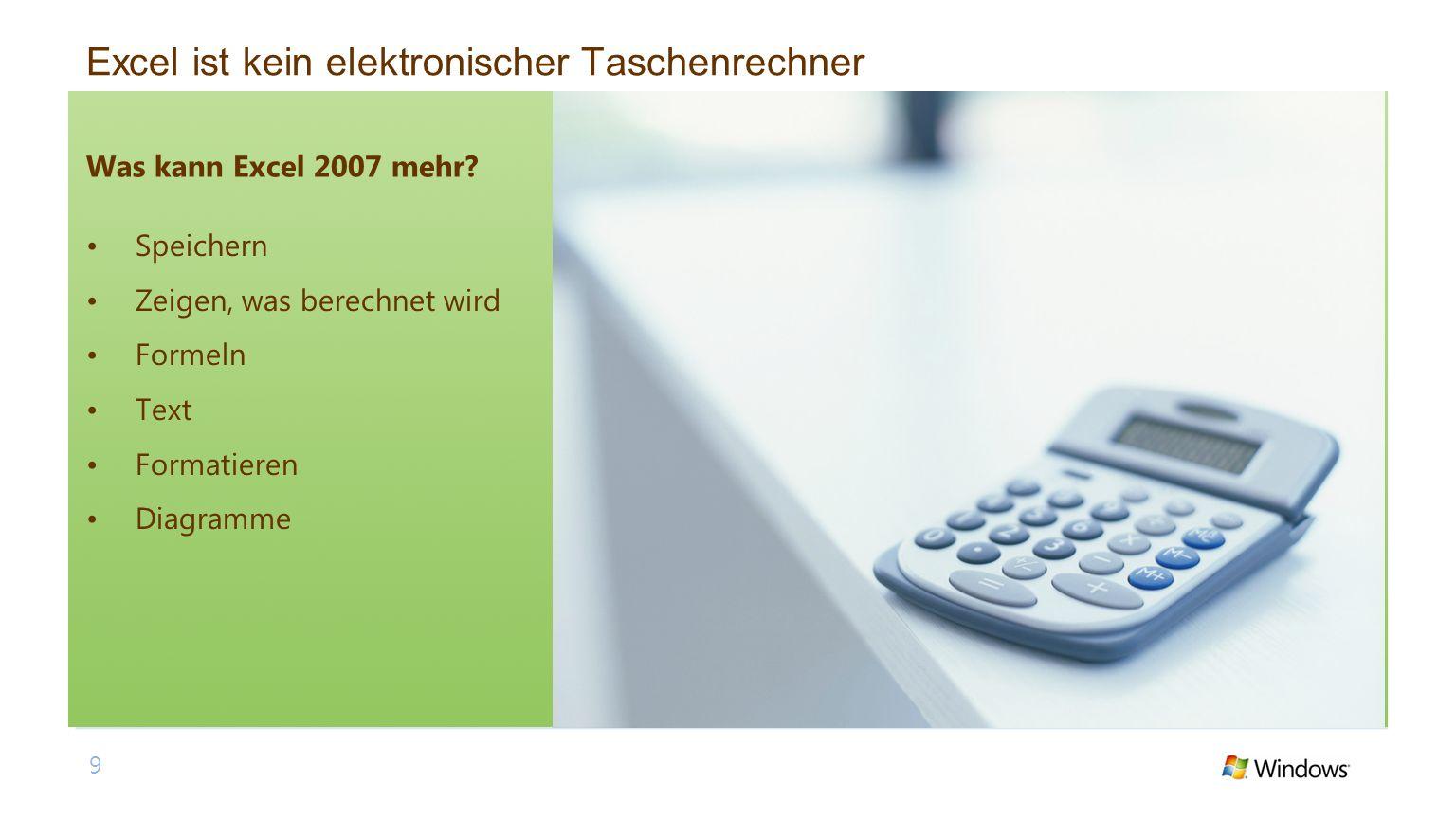 Excel ist kein elektronischer Taschenrechner Was kann Excel 2007 mehr.