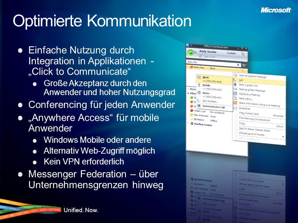 Unified. Now. Optimierte Kommunikation Einfache Nutzung durch Integration in Applikationen - Click to Communicate Große Akzeptanz durch den Anwender u