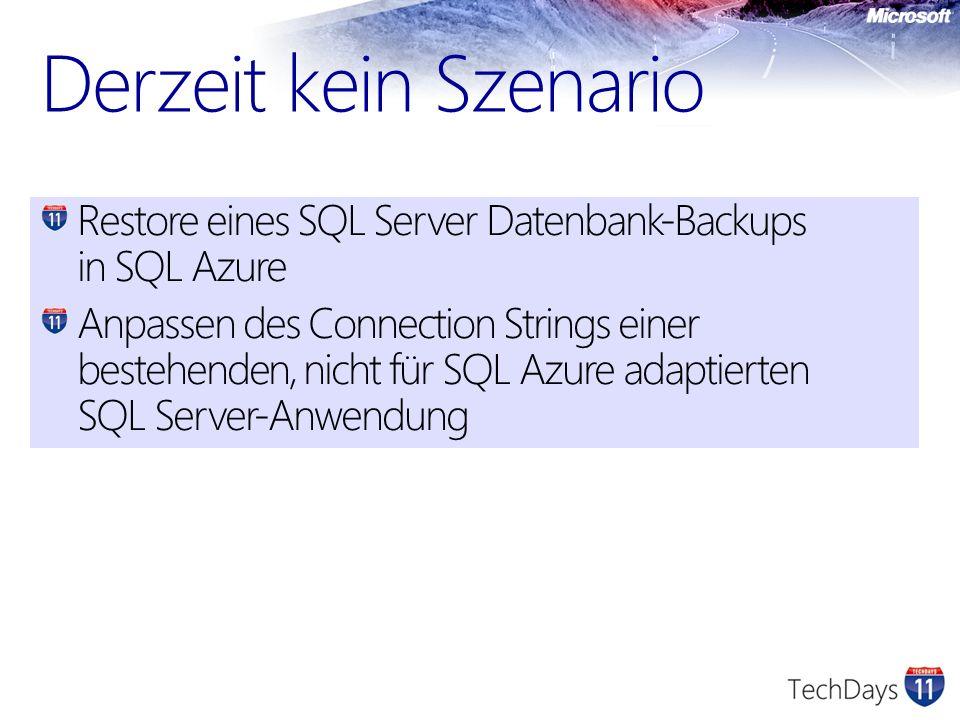 Restore eines SQL Server Datenbank-Backups in SQL Azure Anpassen des Connection Strings einer bestehenden, nicht für SQL Azure adaptierten SQL Server-