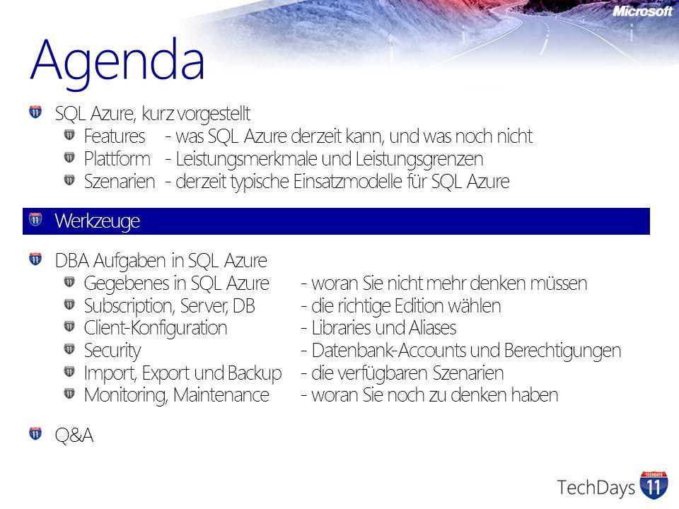 Agenda SQL Azure, kurz vorgestellt Features- was SQL Azure derzeit kann, und was noch nicht Plattform- Leistungsmerkmale und Leistungsgrenzen Szenarie