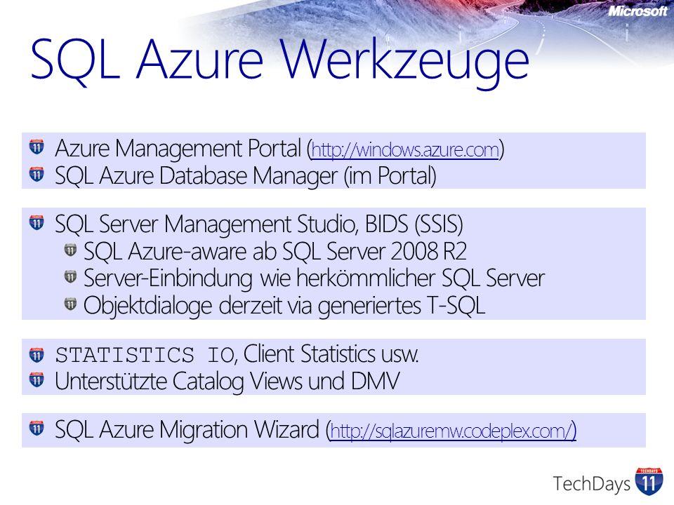 Azure Management Portal ( http://windows.azure.com ) http://windows.azure.com SQL Azure Database Manager (im Portal) SQL Server Management Studio, BID