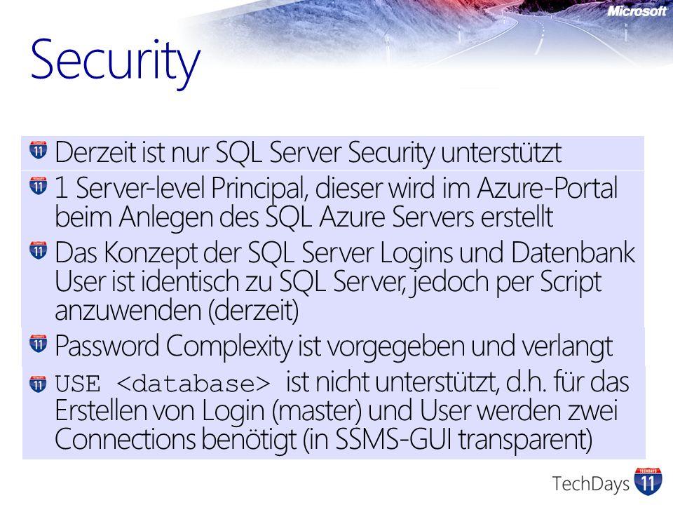 Derzeit ist nur SQL Server Security unterstützt 1 Server-level Principal, dieser wird im Azure-Portal beim Anlegen des SQL Azure Servers erstellt Das