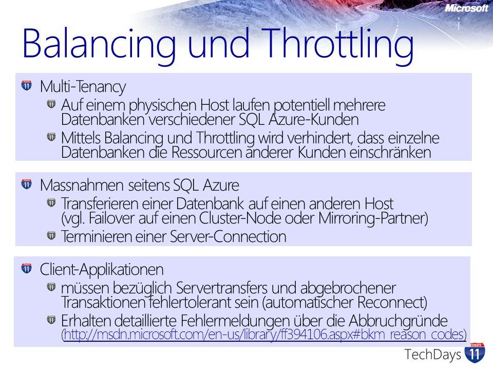 Multi-Tenancy Auf einem physischen Host laufen potentiell mehrere Datenbanken verschiedener SQL Azure-Kunden Mittels Balancing und Throttling wird ver