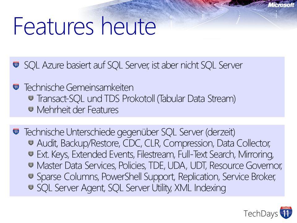 Azure Management Portal ( http://windows.azure.com ) http://windows.azure.com SQL Azure Database Manager (im Portal) SQL Server Management Studio, BIDS (SSIS) SQL Azure-aware ab SQL Server 2008 R2 Server-Einbindung wie herkömmlicher SQL Server Objektdialoge derzeit via generiertes T-SQL STATISTICS IO, Client Statistics usw.
